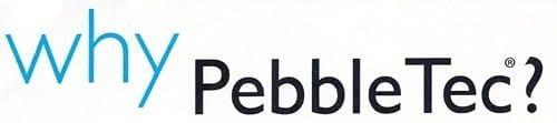 Why Pebble Tec®